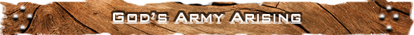 This is the start of a new section entitled, God's Army Arising.